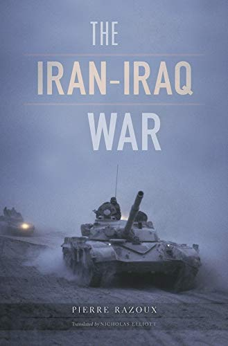 The Iran-Iraq War: Razoux, Pierre