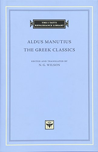 9780674088672: The Greek Classics (I Tatti Renaissance Library)