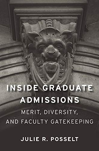 9780674088696: Inside Graduate Admissions: Merit, Diversity, and Faculty Gatekeeping