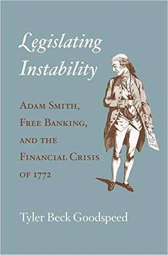 9780674088887: Legislating Instability: Adam Smith, Free Banking, and the Financial Crisis of 1772