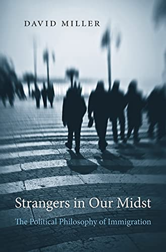 9780674088900: Strangers in Our Midst: The Political Philosophy of Immigration