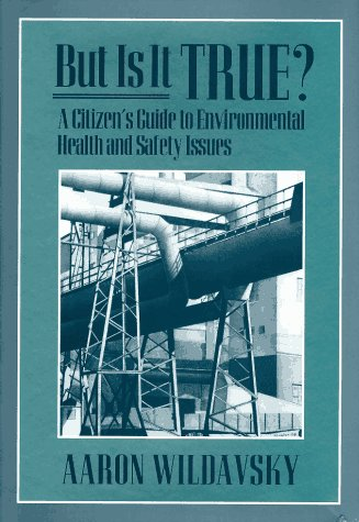 9780674089228: But Is It True?: A Citizen's Guide to Environmental Health and Safety Issues