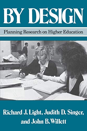 By Design: Planning Research on Higher Education: Light, Richard J.;