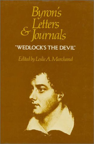 Byron's Letters and Journals, Vol. 4: Wedlock's: George Gordon, Lord