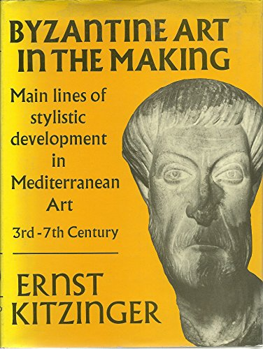 9780674089556: Byzantine Art in the Making: Main Lines of Stylistic Development in Mediterranean Art, 3rd-7th Century