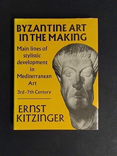 9780674089556: Byzantine Art in the Making: Main Lines of Stylistic Development in Mediterranean Art, 3rd-7th Century
