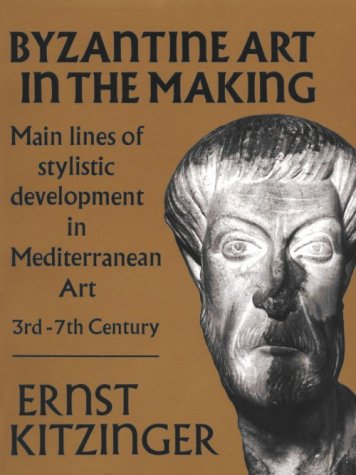 9780674089563: Byzantine Art in the Making: Main Lines of Stylistic Development in Mediterranean Art, 3rd-7th Century (Harvard Paperbacks)