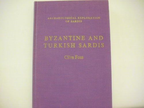 BYZANTINE AND TURKISH SARDIS: Foss, Clive