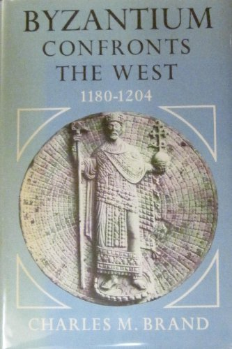 9780674089754: Byzantium Confronts the West, 1180-1204