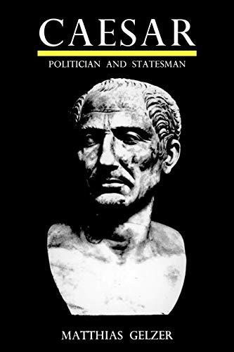 9780674090019: Caesar: Politician and Statesman