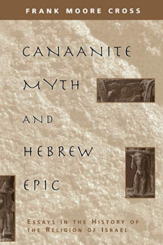 9780674091764: Canaanite Myth and Hebrew Epic: Essays in the History of the Religion of Israel