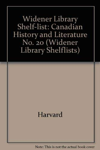 Widener Library Shelf, 20 Canadian History and Literature: Harvard University Library