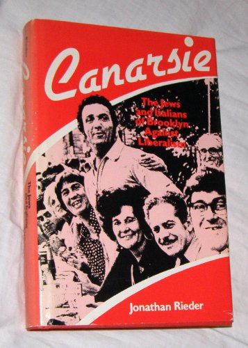 9780674093607: Canarsie: The Jews and Italians of Brooklyn Against Liberalism