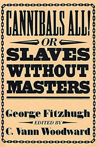 Cannibals All! Or, Slaves without Masters (The John Harvard Library)