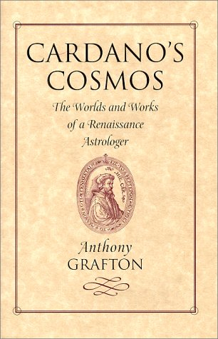 9780674095557: Cardano's Cosmos: The Worlds and Works of a Renaissance Astrologer