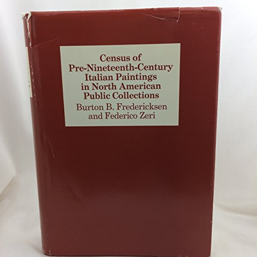 9780674104914: Census of Pre-Nineteenth Century Italian Paintings in North American Public Collections