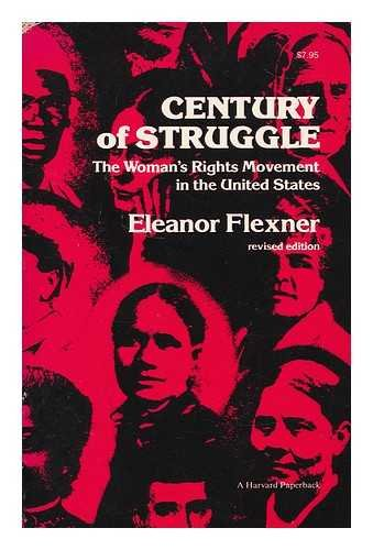 9780674106529: Century of Struggle: The Woman's Rights Movement in the United States