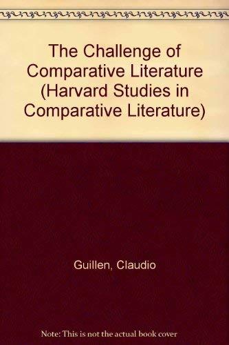 9780674106871: The Challenge of Comparative Literature (HARVARD STUDIES IN COMPARATIVE LITERATURE)