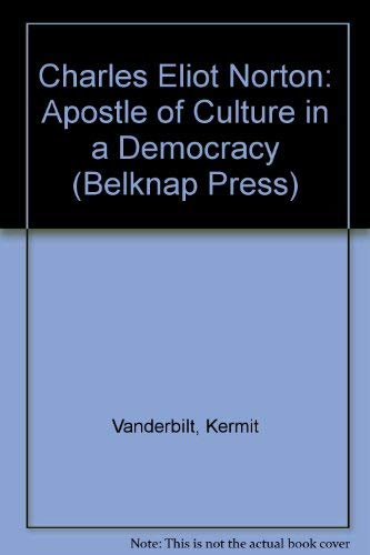 Charles Eliot Norton : apostle of culture in a democracy: Vanderbilt, Kermit