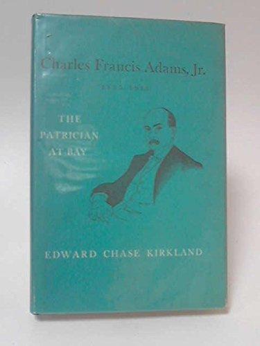 Charles Francis Adams, Jr., 1835-1915 : The: Edward C. Kirkland