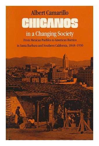9780674113961: Chicanos in a Changing Society: From Mexican Pueblos to American Barrios in Santa Barbara and Southern California, 1848-1930