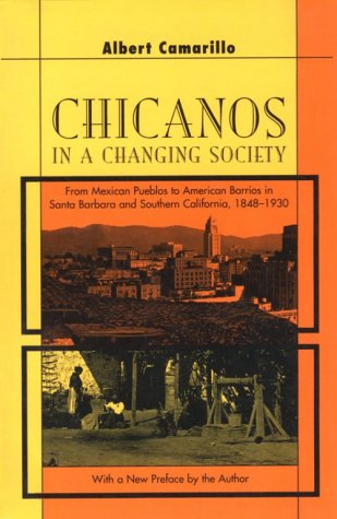 9780674113978: Chicanos in a Changing Society: From Mexican Pueblos to American Barrios in Santa Barbara and Southern California, 1848-1930, Second Edition