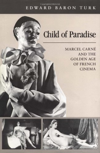 9780674114609: Child of Paradise: Marcel Carné and the Golden Age of French Cinema (Harvard Film Studies)
