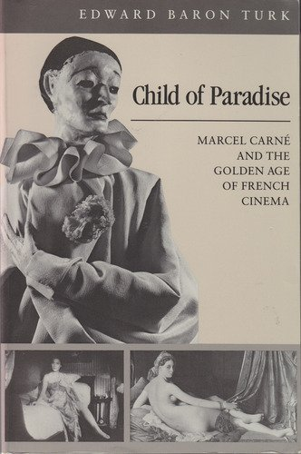 9780674114616: Child of Paradise: Marcel Carné and the Golden Age of French Cinema