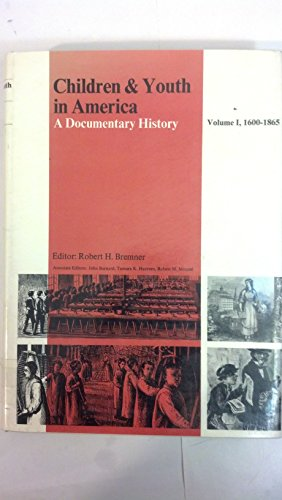 Children & Youth in America: A Documentary History: Volume I, 1600-1865