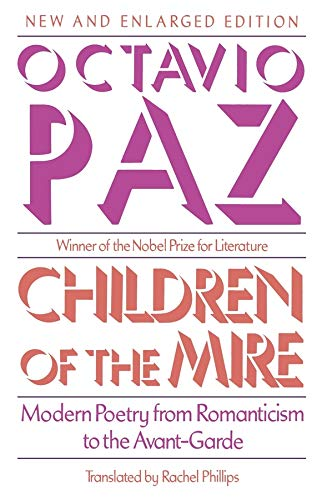 9780674116290: Children of the Mire: Modern Poetry from Romanticism to the Avant-Garde, New and Enlarged Edition (The Charles Eliot Norton Lectures)