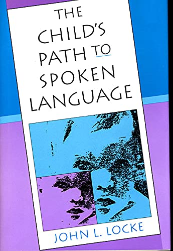 9780674116399: The Child's Path to Spoken Language