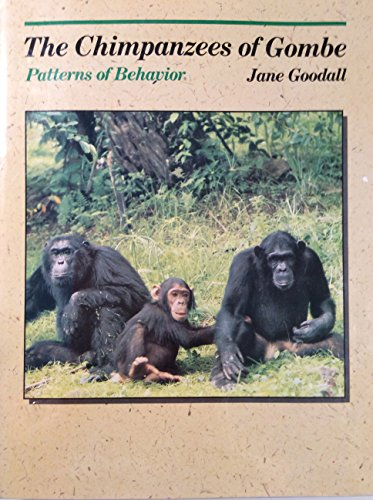 Chimpanzees of Gombe, The: Patterns of Behavior: Goodall, Jane