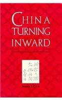 China Turning Inward: Intellectual Political Changes in the Early Twelfth Century (Harvard East ...