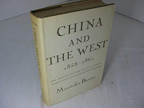 9780674118003: China and the West, 1858-1861: The Origins of the Tsungli Yamen