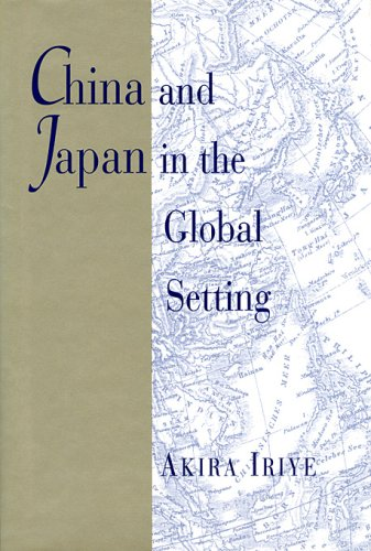 9780674118386: China and Japan in the Global Setting (EDWIN O REISCHAUER LECTURES)