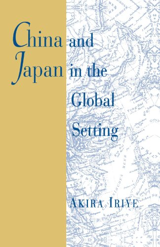 9780674118393: China and Japan in the Global Setting (The Edwin O. Reischauer Lectures)