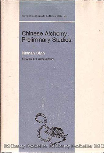 9780674121508: Chinese Alchemy: Preliminary Studies (Monographs in History of Science)