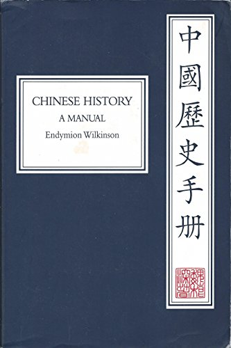 9780674123786: Chinese History: A Manual (Harvard-Yenching Institute Monograph Series)
