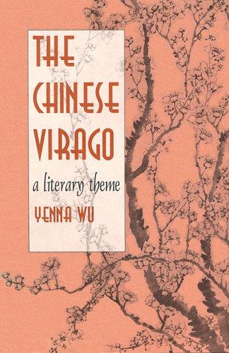 9780674125728: The Chinese Virago: A Literary Theme (HARVARD-YENCHING INSTITUTE MONOGRAPH SERIES)