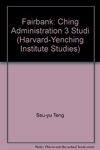 9780674127005: Ch'ing Administration: Three Studies (Harvard-Yenching Institute Studies)