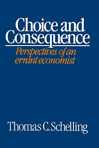 9780674127715: Choice and Consequence