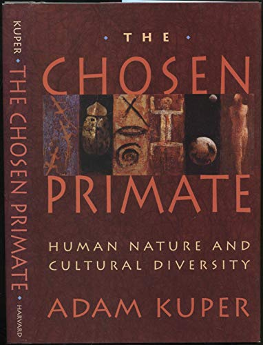The Chosen Primate: Human Nature and Cultural