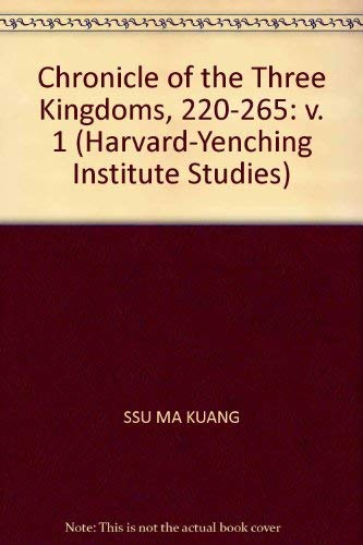 The Chronicle of the Three Kingdoms, 220-265, Volume 1: Chapters 69-78 from the Tzu chih t'ung ...