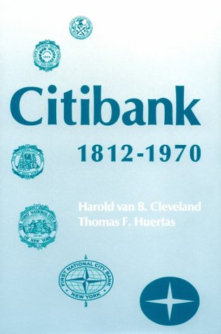 9780674131750: Citibank, 1812-1970 (Harvard Studies in Business History)