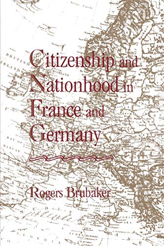 9780674131781: Citizenship and Nationhood in France and Germany