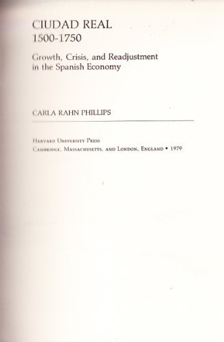 Ciudad Real, 1500-1750: Growth, Crisis and Readjustment in the Spanish Economy (Hardback): Carla ...