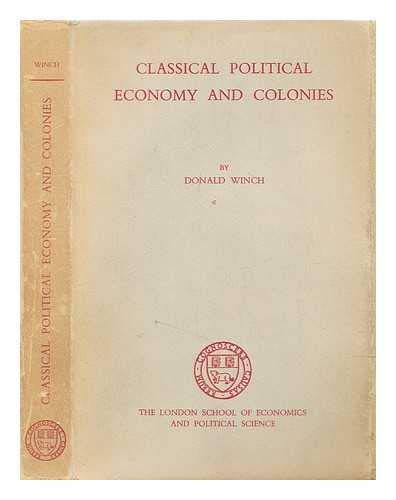 9780674134508: Classical Political Economy and Colonies