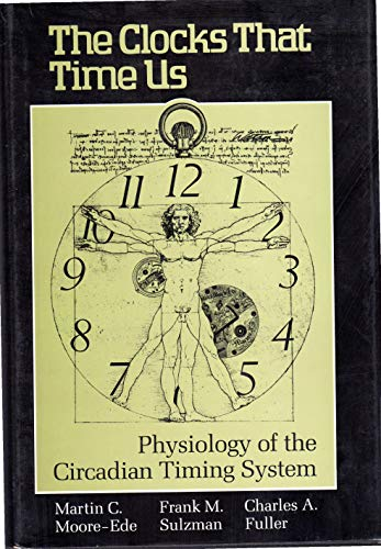 9780674135802: The Clocks That Time Us: Physiology of the Circadian Timing System
