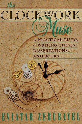 9780674135857: The Clockwork Muse: A Practical Guide to Writing Theses, Dissertations, and Books