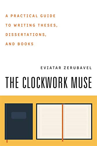 9780674135864: The Clockwork Muse: A Practical Guide to Writing Theses, Dissertations, and Books